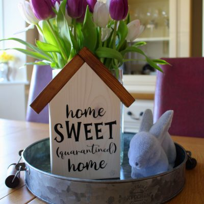 Home sweet (quarantined) home sign